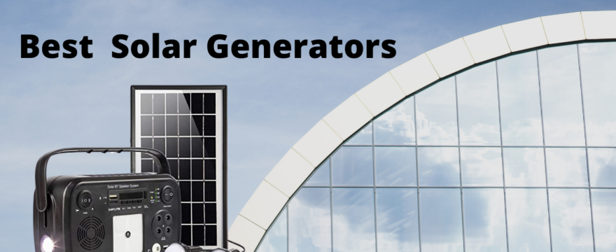 Best  Solar Generators Complete Buyer's Guide 2021