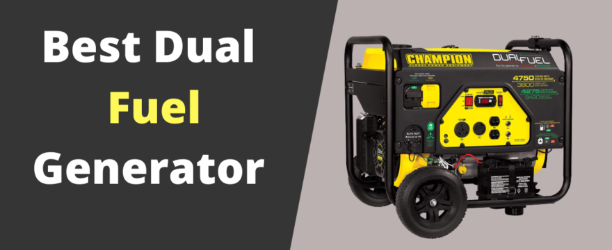 Best Dual Fuel Generator in 2021– Complete Buying Guide