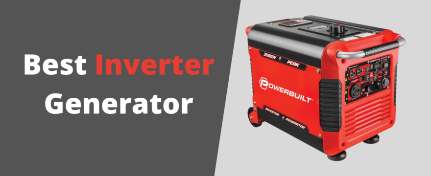 Best Inverter Generator in 2021 – Complete Buyer's Guide