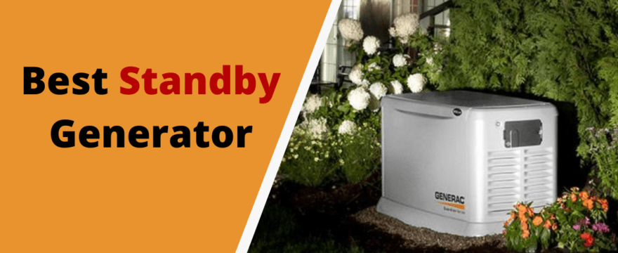 Best Standby Generator in 2021- Complete Buying Guide