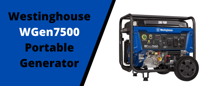 Westinghouse WGen7500 Portable Generator review 2021