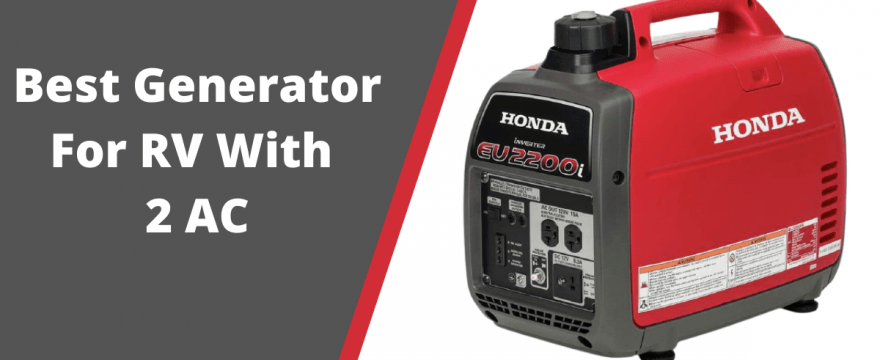 Best Generator For RV With 2 AC